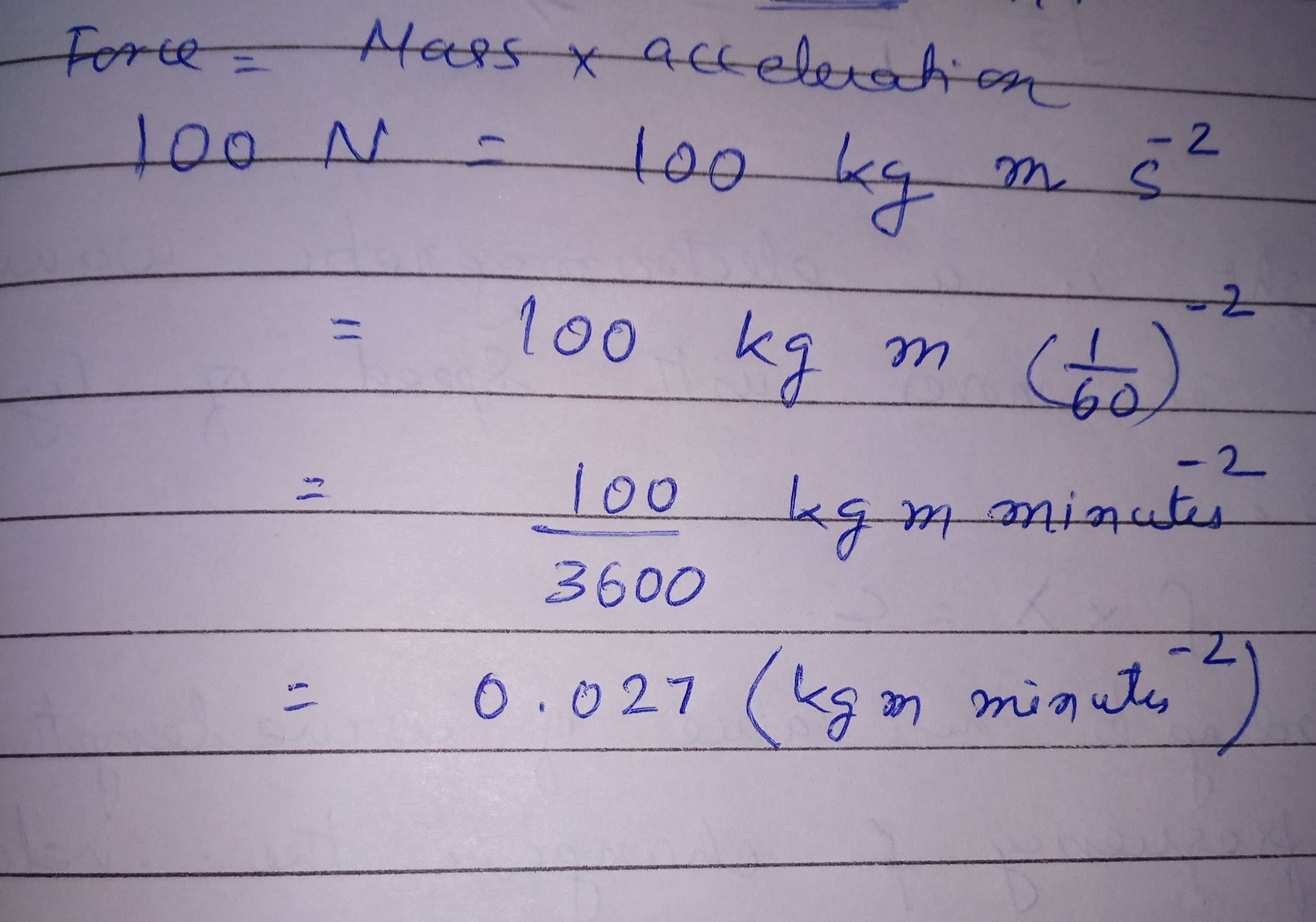 What is the force of 100 newton on a system based on metre