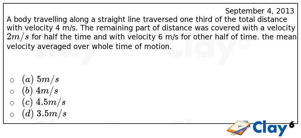 http://clay6.com/qa/10890/a-body-travelling-along-a-straight-line-traversed-one-third-of-the-total-di