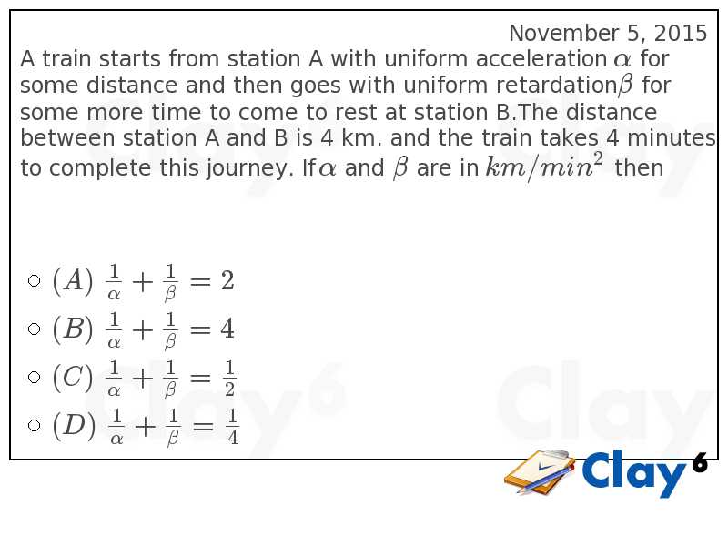 http://clay6.com/qa/10991/a-train-starts-from-station-a-with-uniform-acceleration-alpha-for-some-dist