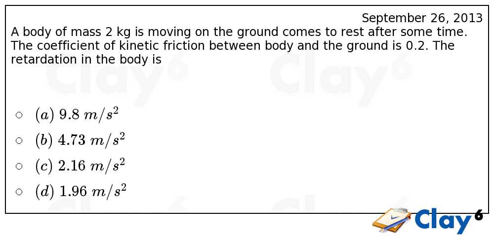 http://clay6.com/qa/11523/a-body-of-mass-2-kg-is-moving-on-the-ground-comes-to-rest-after-some-time-t