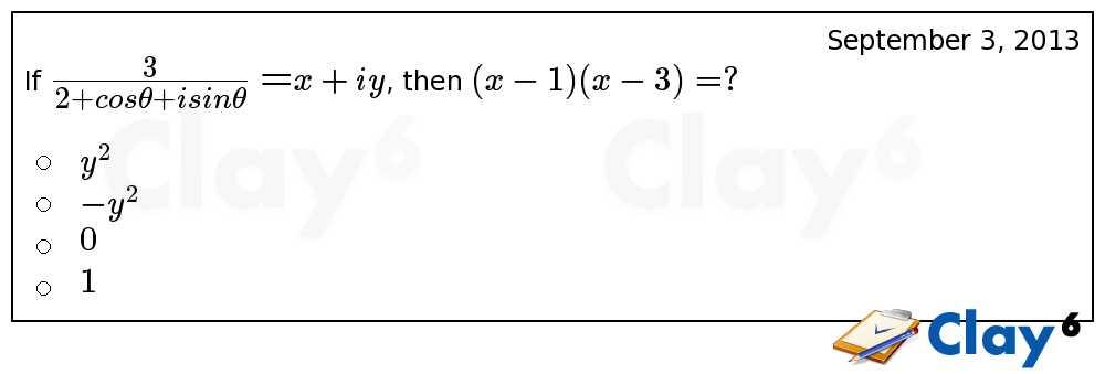 http://clay6.com/qa/11903/if-large-frac-x-iy-then-x-1-x-3-