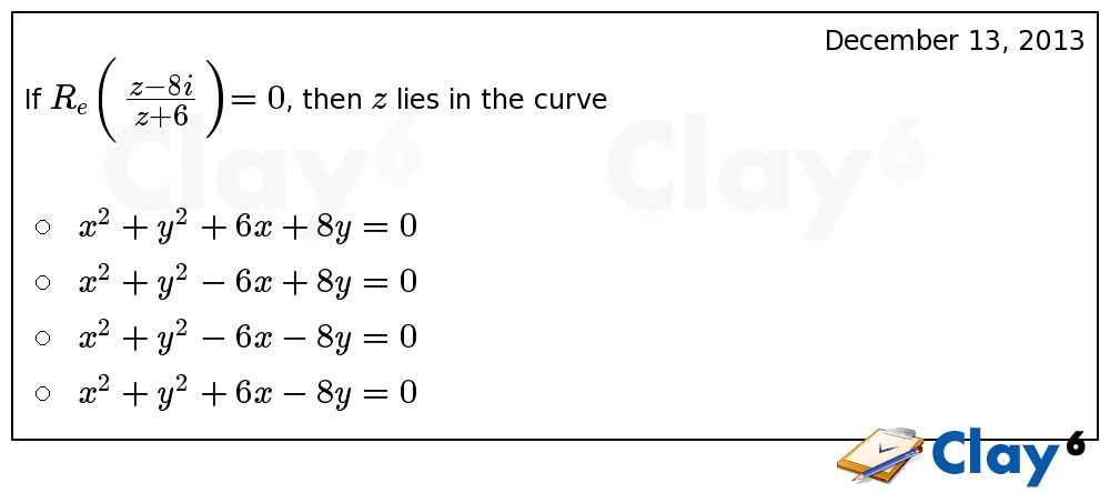 http://clay6.com/qa/11927/if-r-e-bigg-large-frac-bigg-0-then-z-lies-in-the-curve