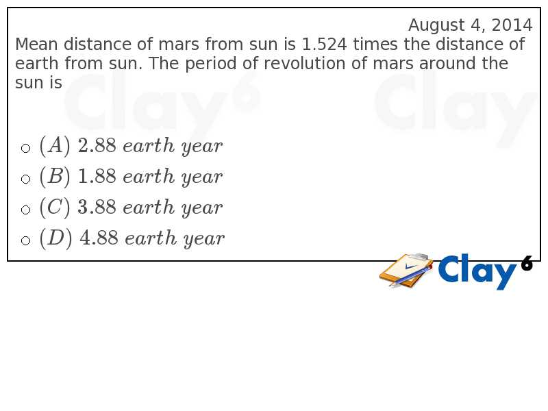 http://clay6.com/qa/12767/mean-distance-of-mars-from-sun-is-1-524-times-the-distance-of-earth-from-su