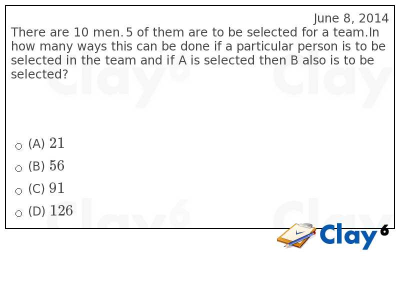 http://clay6.com/qa/13117/there-are-10-men-5-of-them-are-to-be-selected-for-a-team-in-how-many-ways-t