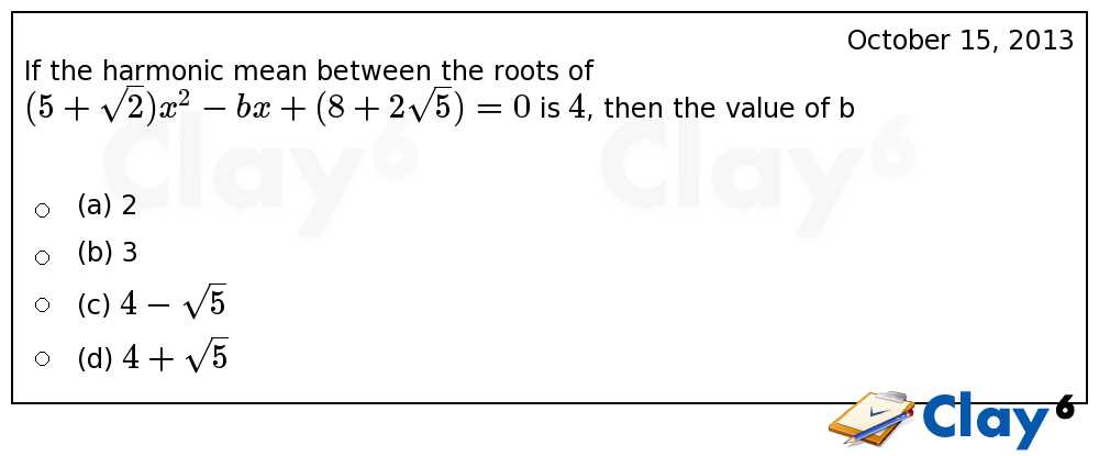 http://clay6.com/qa/13335/if-the-harmonic-mean-between-the-roots-of-5-sqrt-2-x-2-bx-8-2-sqrt-5-0-is-4