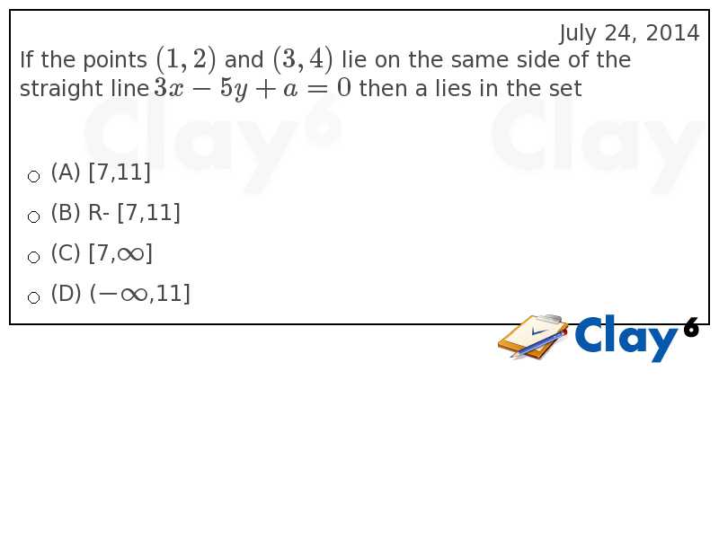 http://clay6.com/qa/13392/if-the-points-1-2-and-3-4-lie-on-the-same-side-of-the-straight-line-3x-5y-a