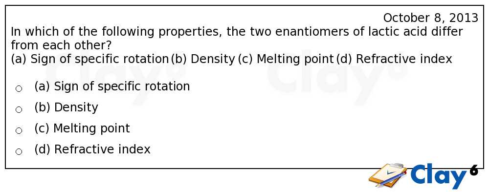 http://clay6.com/qa/13571/in-which-of-the-following-properties-the-two-enantiomers-of-lactic-acid-dif