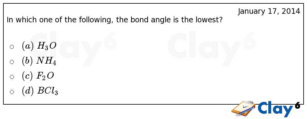 http://clay6.com/qa/13818/in-which-one-of-the-following-the-bond-angle-is-the-lowest-