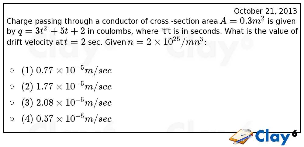 http://clay6.com/qa/13985/charge-passing-through-a-conductor-of-cross-section-area-a-0-3-m-2-is-given