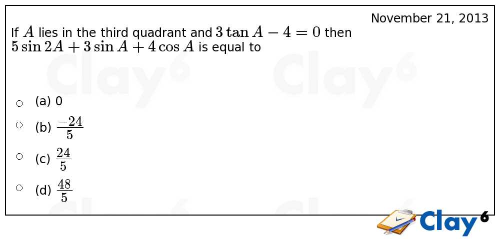 http://clay6.com/qa/14336/if-a-lies-in-the-third-quadrant-and-3-tan-a-4-0-then-5-sin-2a-3-sin-a-4-cos