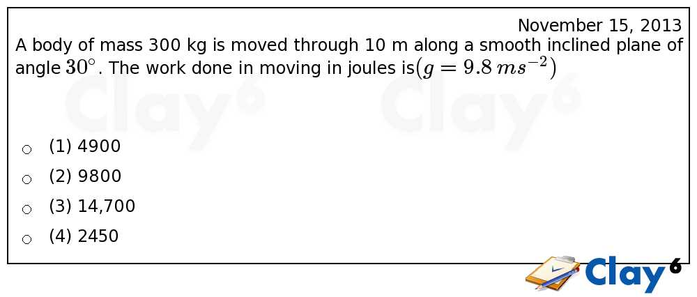 http://clay6.com/qa/14459/a-body-of-mass-300-kg-is-moved-through-10-m-along-a-smooth-inclined-plane-o
