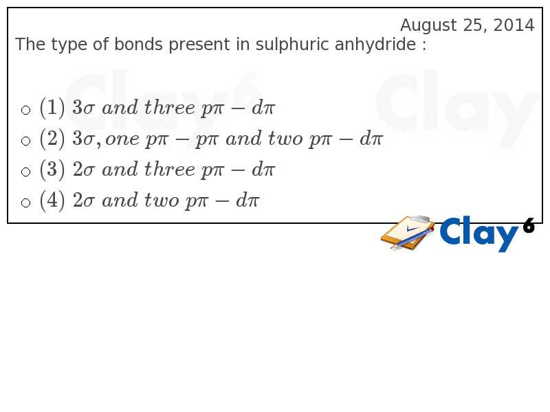 http://clay6.com/qa/14758/the-type-of-bonds-present-in-sulphuric-anhydride-