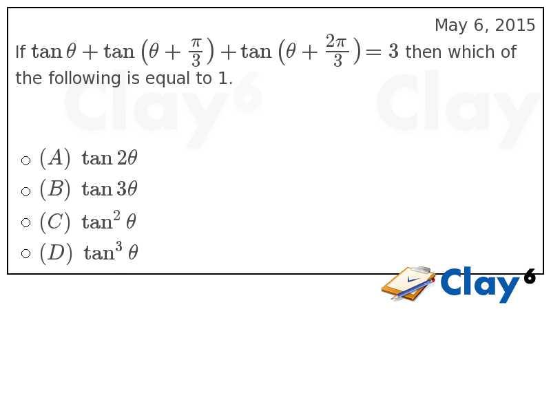 http://clay6.com/qa/14836/if-tan-theta-tan-big-theta-large-frac-big-3-then-which-of-the-following-is-