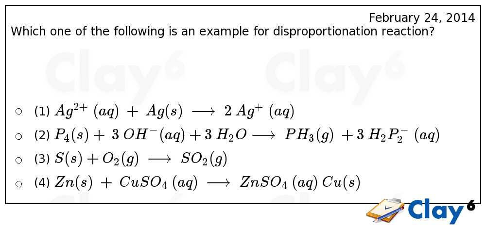 http://clay6.com/qa/15442/which-one-of-the-following-is-an-example-for-disproportionation-reaction-