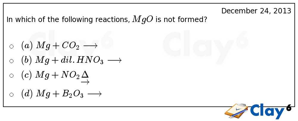 http://clay6.com/qa/17803/in-which-of-the-following-reactions-mgo-is-not-formed-