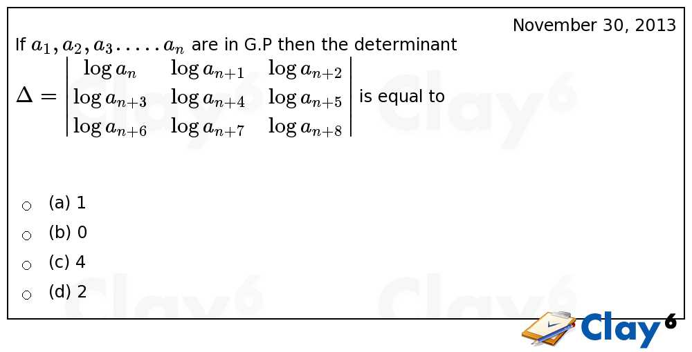http://clay6.com/qa/18493/if-a-1-a-2-a-3-a-n-are-in-g-p-then-the-determinant-delta-begin-log-a-n-log-