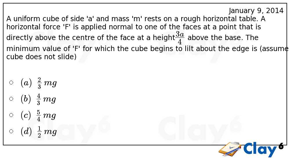 http://clay6.com/qa/19688/a-uniform-cube-of-side-a-and-mass-m-rests-on-a-rough-horizontal-table-a-hor