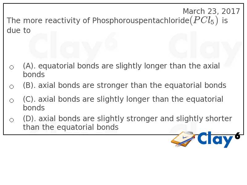 http://clay6.com/qa/19836/the-more-reactivity-of-phosphorouspentachloride-pcl-5-is-due-to