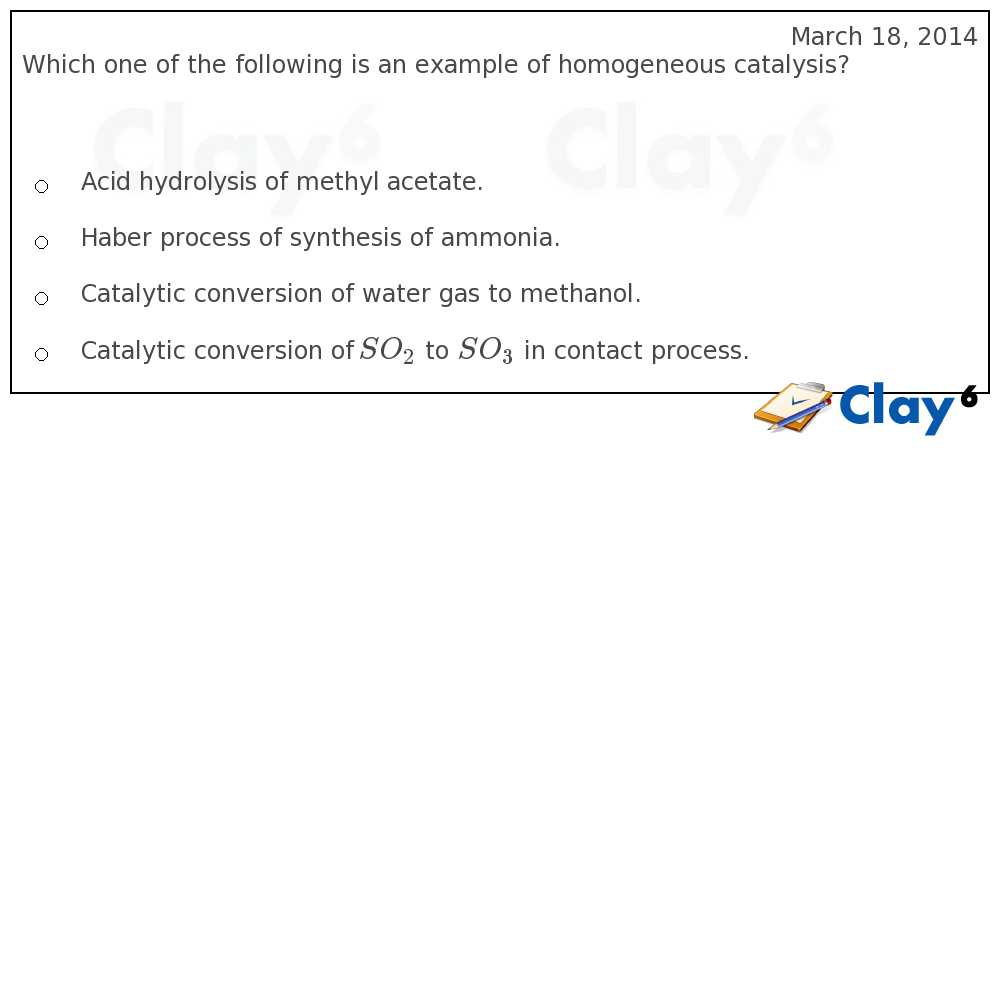 http://clay6.com/qa/20300/which-one-of-the-following-is-an-example-of-homogeneous-catalysis-