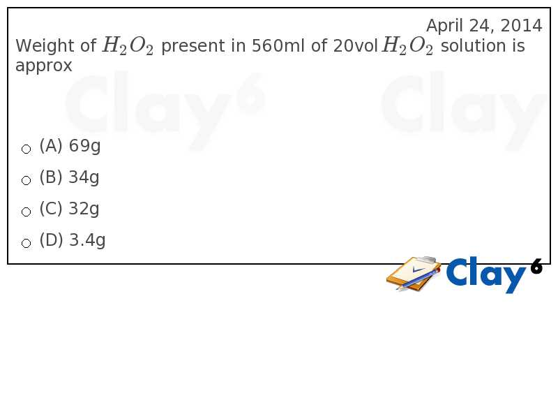 http://clay6.com/qa/24965/weight-of-h-2o-2-present-in-560ml-of-20vol-h-2o-2-solution-is-approx