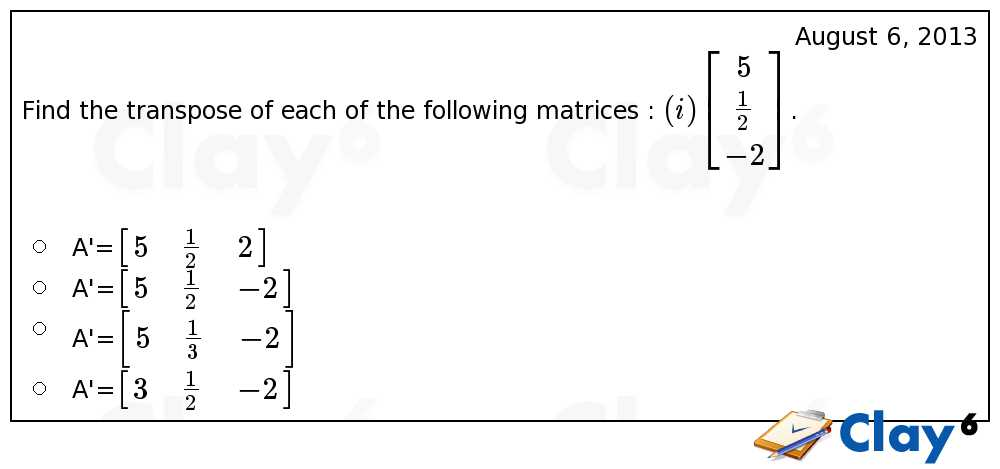 http://clay6.com/qa/2580/find-the-transpose-of-each-of-the-following-matrices-