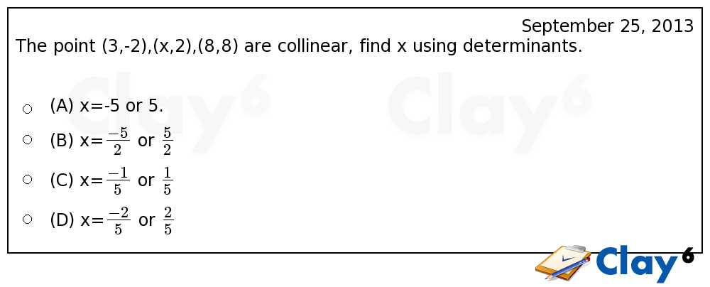 http://clay6.com/qa/3741/the-point-3-2-x-2-8-8-are-collinear-find-x-using-determinants-