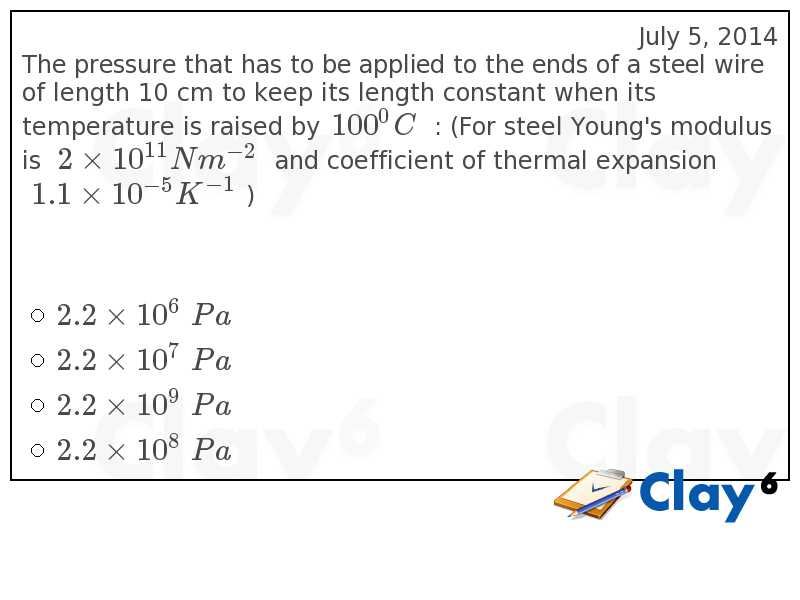 http://clay6.com/qa/38956/the-pressure-that-has-to-be-applied-to-the-ends-of-a-steel-wire-of-length-1