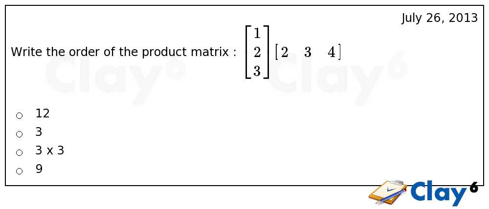 http://clay6.com/qa/4656/write-the-order-of-the-product-matrix-begin-1-2-3-end-begin-2-3-4-end-
