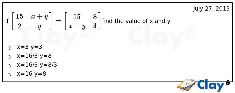 http://clay6.com/qa/4860/if-begin-15-x-y-2-y-end-begin-15-8-x-y-3-end-find-the-value-of-x-and-y