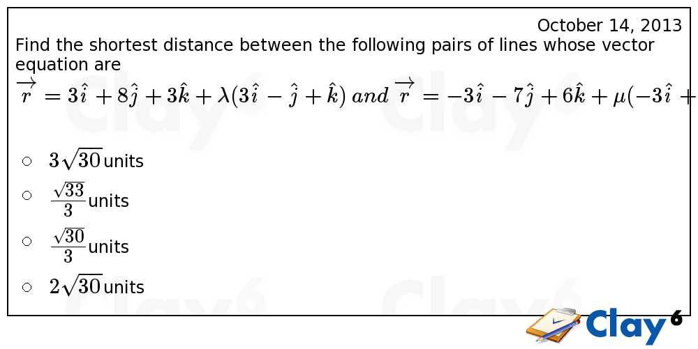 http://clay6.com/qa/4873/find-the-shortest-distance-between-the-following-pairs-of-lines-whose-vecto