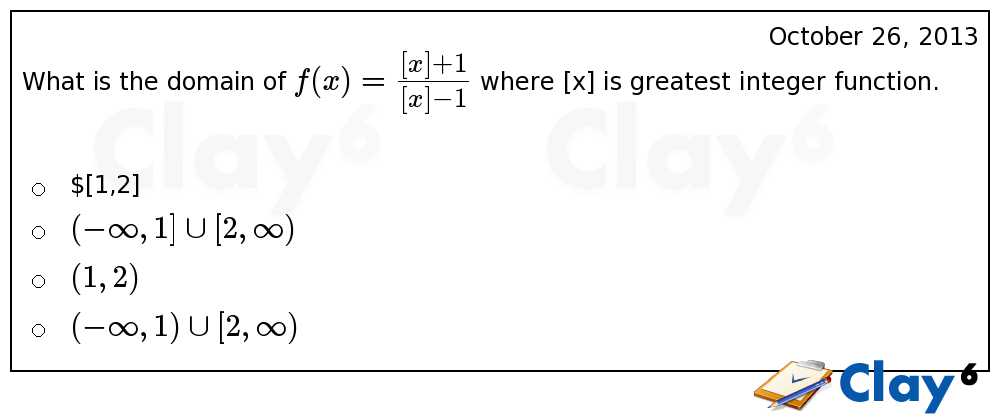 http://clay6.com/qa/9066/what-is-the-domain-of-f-x-large-frac-where-x-is-greatest-integer-function-