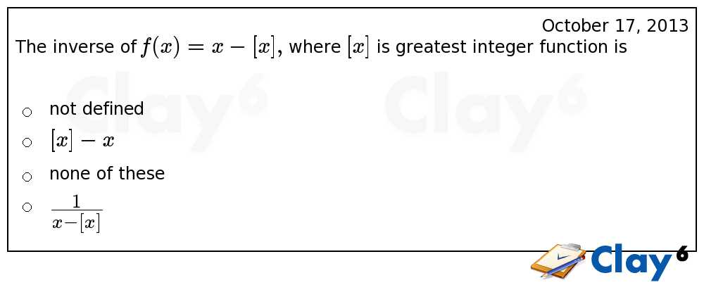 http://clay6.com/qa/9070/the-inverse-of-f-x-x-x-where-x-is-greatest-integer-function-is